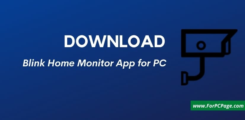 Download Blink Home Monitor App for PC
