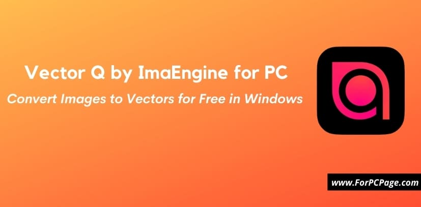Vector Q by ImaEngine for PC